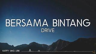 Drive - Bersama Bintang (Lirik)