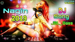 Nagin Dj Song 2019|| Nagin Dance Dj| New Hindi Dj Song| Nagin Vs Hero Dj Song| Jbl bass dj song