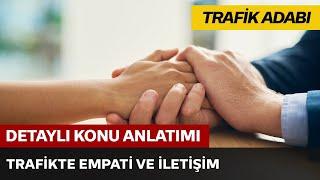 Trafik Adabı / Trafikte Empati ve İletişim