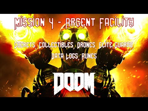 DOOM - Lvl 4 - Argent Facility - (Collectibles, Data Logs, Classic Map, Elite Guards)
