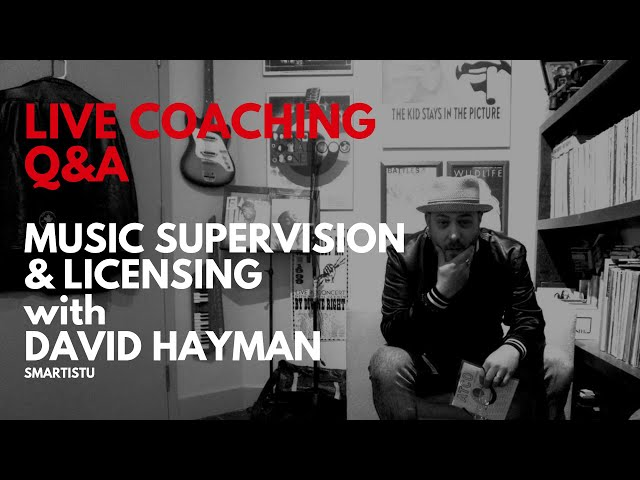 LIVE Q&A 6: Music Supervision & Licensing with David Hayman