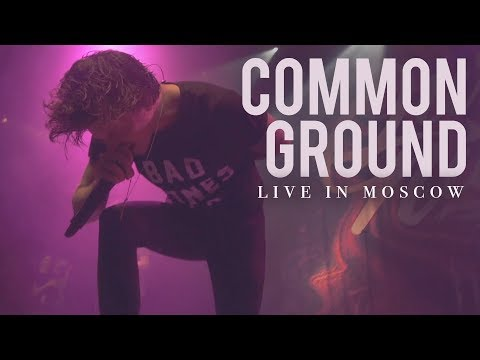 """Our Last Night - """"Common Ground"""" (LIVE IN MOSCOW)"""