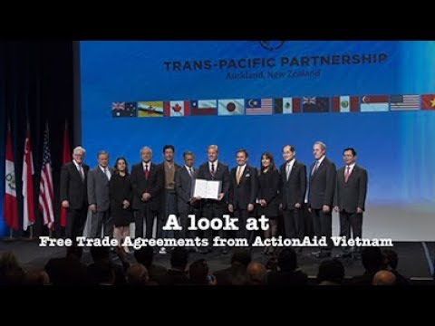 A look at Free Trade Agreements (FTA) from ActionAid Vietnam