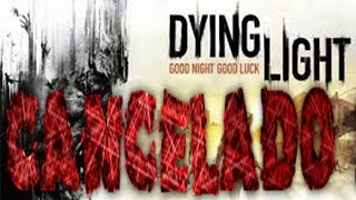 ATENCION !!! | Dying Light | CANCELADO !!! Para PS3 Y XboX 360 | Motivos !!!