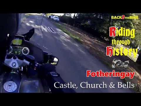 Riding through History -  Fotheringhay Castle, Church & Bells