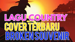Lagu Dansa Country terbaru - Broken Souvenir Cover