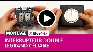 Comment réaliser un interrupteur double de la marque Legrand et de la gamme Céliane ?
