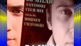 DJ Milad ft dj mehdi - Mohsen Chavoshi (santoori) Club Remix