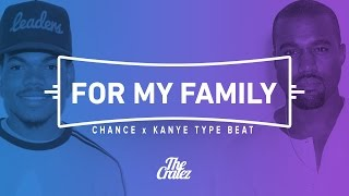 "Chance The Rapper x Kanye West Type Beat ""For My Family"" 