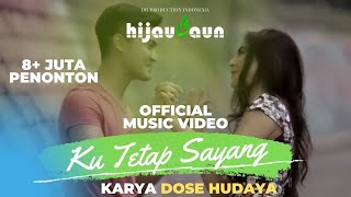 Video Hijau Daun - Ku Tetap Sayang (Official Video Clip) download MP3, 3GP, MP4, WEBM, AVI, FLV Juli 2018
