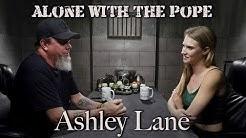 Alone With The Pope #13 - AshleyLane
