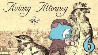 AVIARY ATTORNEY Part 6
