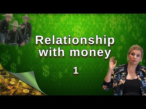 Relationship with money.  Part 1