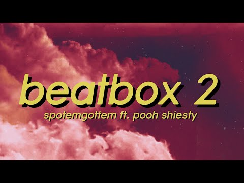 SPOTEMGOTTEM ft. Pooh Shiesty – Beatbox 2 (Lyrics) ready to get it started tiktok song