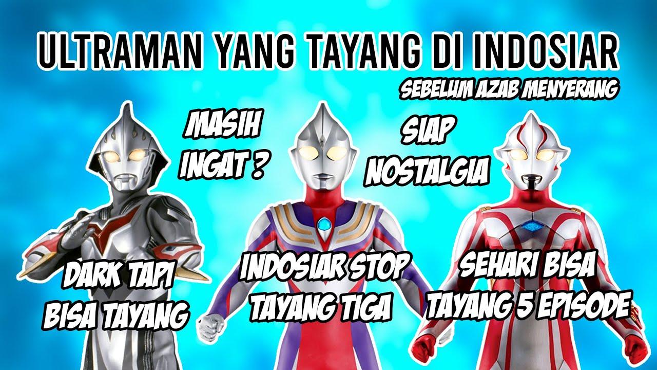 Download TEMAN TEMAN MASIH INGAT ? - ULTRAMAN YANG PERNAH TAYANG DI INDOSIAR