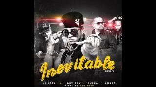 Inevitable (Official Remix) La Jota Ft. Jory Boy, Amaro & Cheka