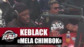 "KeBlack Feat. Naza ""Mela chimbok"" #PlanèteRap"