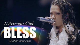 Gambar cover L'Arc~en~Ciel - BLESS | Subtitle Indonesia