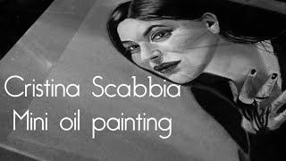 Cristina Scabbia | mini painting | oil | sketch