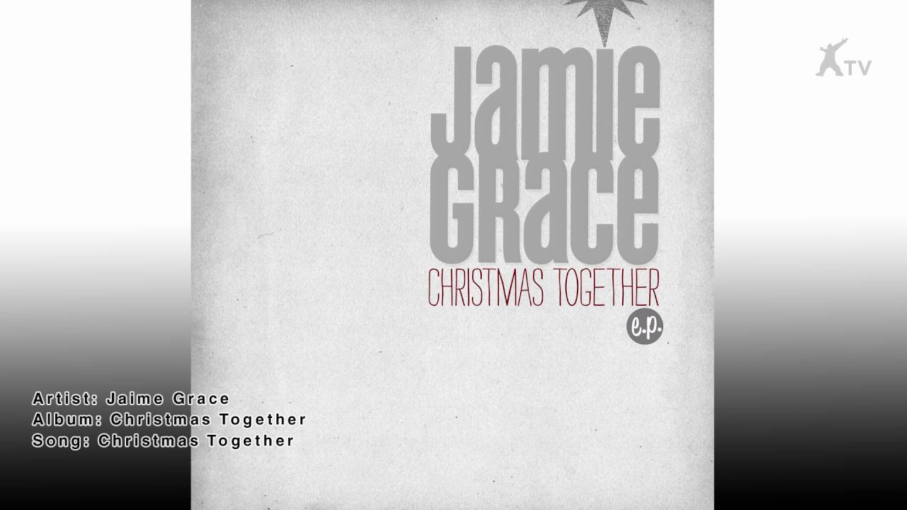 Jamie Grace | Christmas Together - YouTube