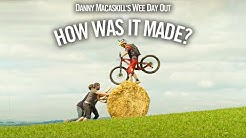 How Was It Made? Danny MacAskill's Wee Day Out