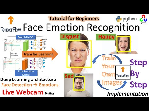 Realtime Face Emotion Recognition | Tensorflow | Transfer Learning | Python  | Train your own Images