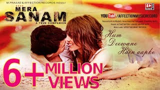 mera sanam hum deewane hain aapke   latest hindi songs 2016   new song   affection music records