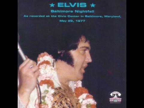 Elvis Presley - Baltimore Nightfall - May...