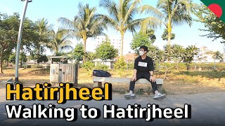Walking to Hatirjheel হাতিরঝিল