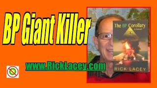 The BP Giant Killer  -  Rick Lacey and The BP Corollary