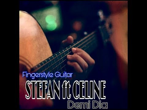 Stefan William Ft Celine - Demi dia ( Fingerstyle Guitar Cover ) FILM BOY ..Sctv