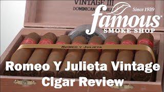 Romeo Y Julieta Vintage Cigars Review - Famous Smoke Shop