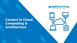 Careers in Cloud Computing & Architecture | PG Program Cloud Computing Great Lakes | Great Learning