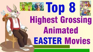 Top 8 highest grossing animated easter movies.