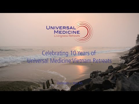 Celebrating 10 Years of Universal Medicine Vietnam Retreats Mp3
