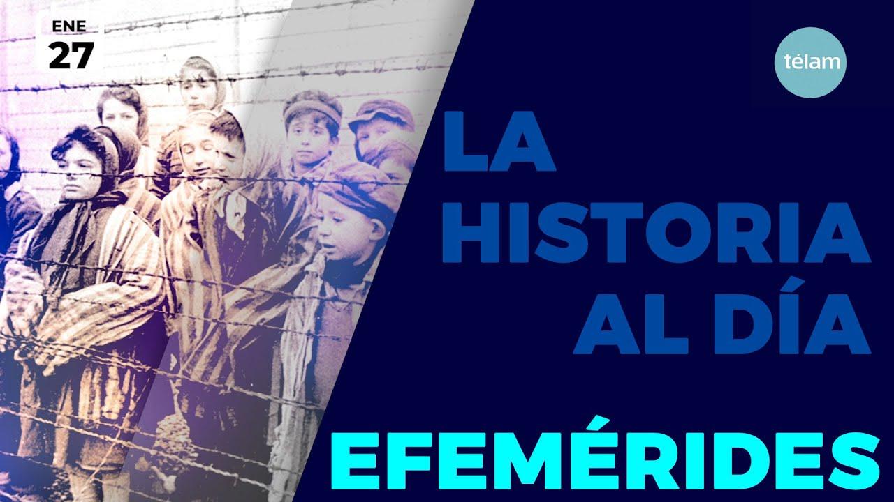 HISTORIA DEL DIA (EFEMÉRIDES 27 ENERO)