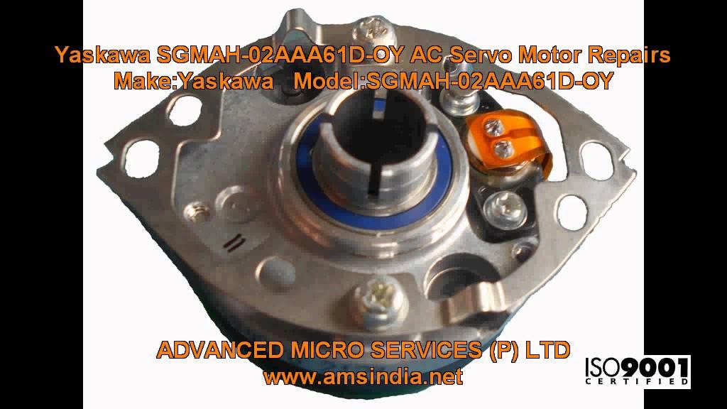Yaskawa SGMAH-02AAA61D-OY AC Servo Motor Repairs @ Advanced Micro Services  Pvt Ltd,Bangalore,India