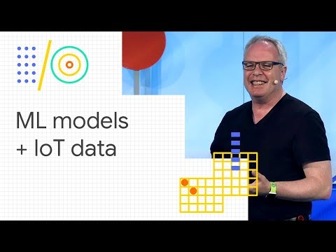 Machine learning models + IoT data = a smarter world (Google I/O '18)