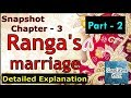 Ranga's Marriage | Class 11 - Snapshot | Chapter 3 - Part  2 | Detailed Explanation