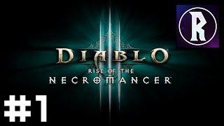 Diablo III - Rise of the Necromancer #1 [Stream VOD]
