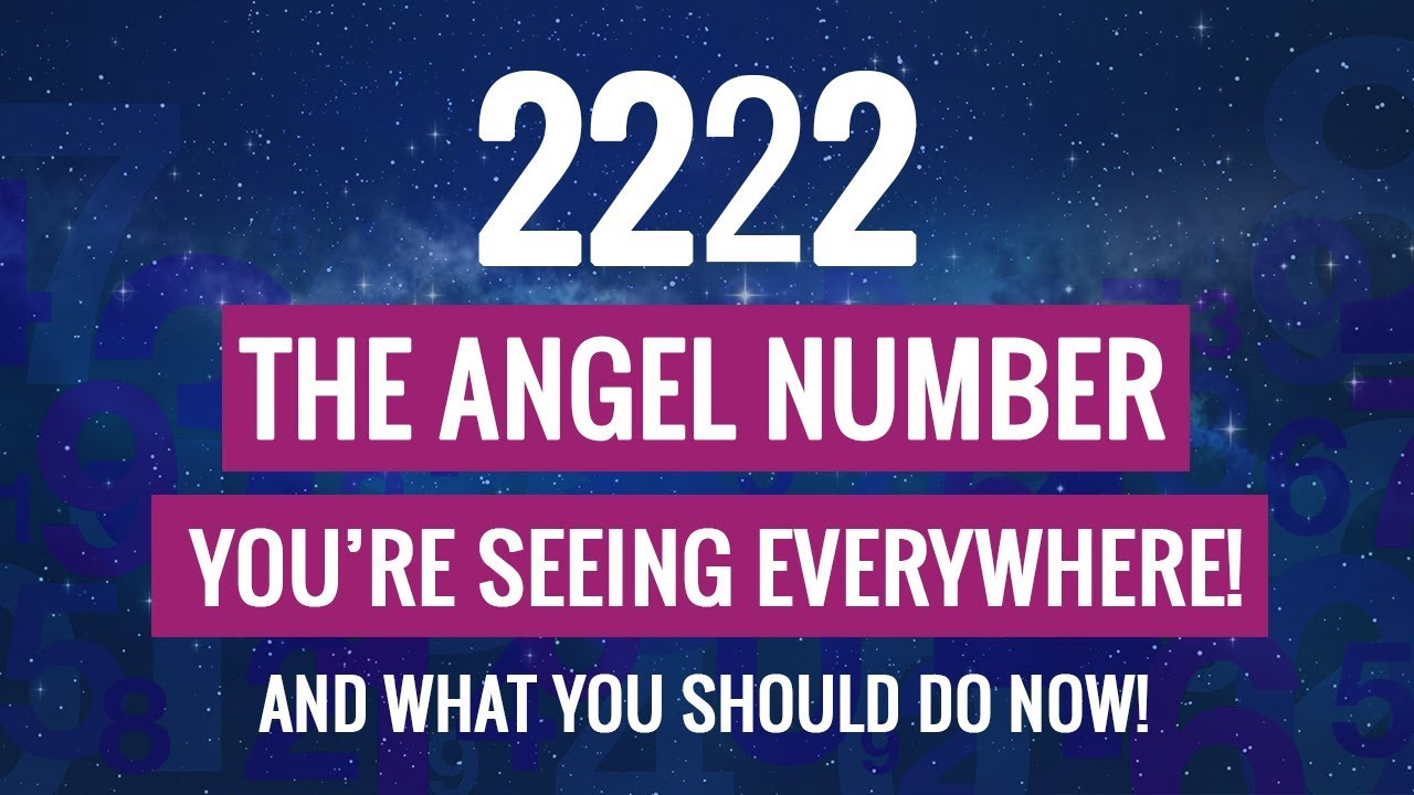 2222: Why You're Seeing This Angel Number (Repeating Number) - 222, 22,  22:22