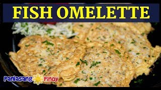 [Panlasang Pinoy] How to Cook Fish Omelette (Filipino Tortang …