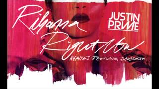 Rihanna ft. David Guetta - Right Now (Justin Prime remix) *Radio edit