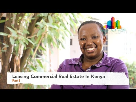 Leasing Commercial Real Estate In Kenya - Part I (Ep6)