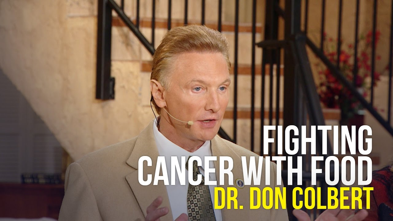 Fighting Cancer with Food - Dr. Don Colbert - YouTube