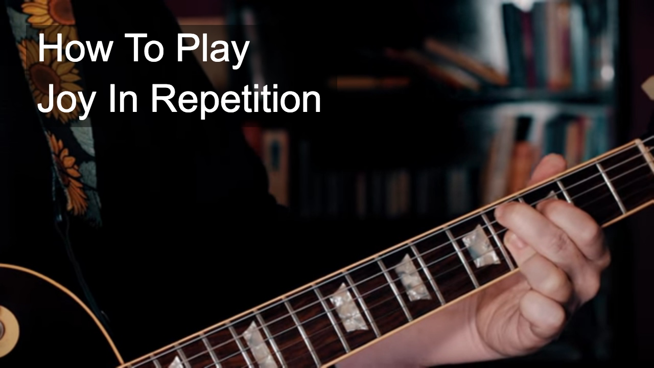 Joy in Repetition Chords - Prince Guitar Tutorial