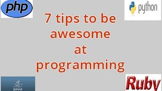 7 tips how to be an awesome programmer