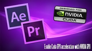 enable cuda gpu acceleration adobe premiere and after effects