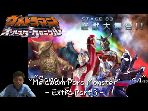 """Melawan Para Monster"". Ultraman All Star Chronicle Indonesia Extra - part 3 - (Game PSP)"