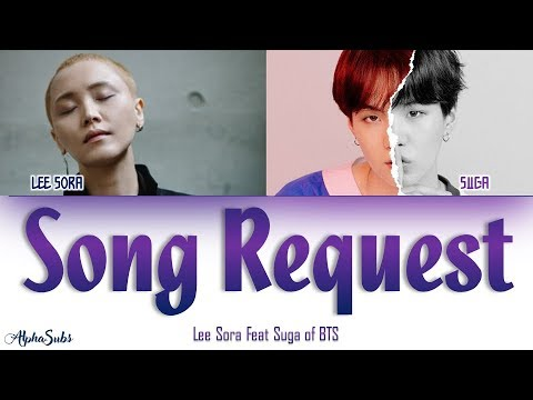 Lee Sora (이소라) - Song Request (신청곡) (Feat. SUGA of BTS) Color Coded Lyrics/가사 [Han|Rom|Eng]
